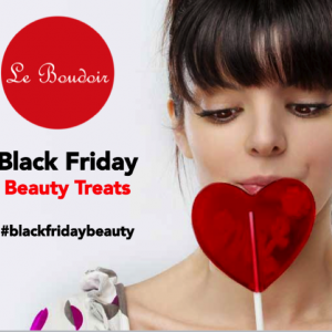 Black Friday Beauty Treats la Le Boudoir – Boutique de Beauté!
